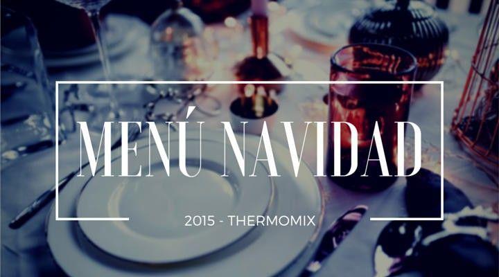 Ideas para el men de nochebuena o navidad con thermomix - Ideas para cena de nochebuena ...