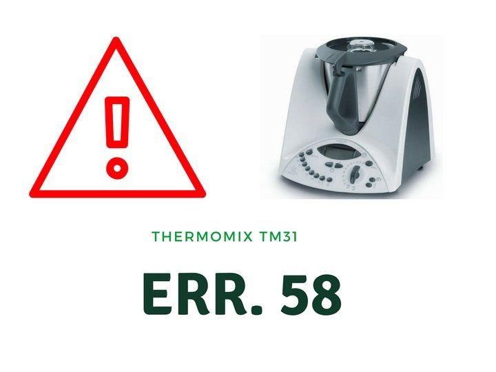 Error 58 en Thermomix TM31