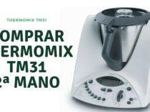Ayuda comprar Thermomix TM31 de segunda mano