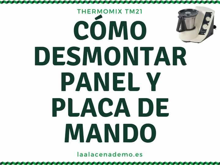 Cómo desmontar la placa y el panel de mando de Thermomix TM21