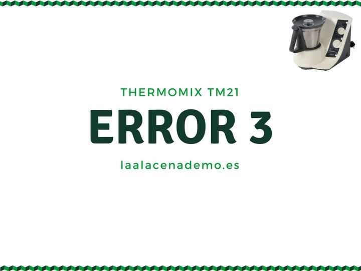 Cómo solucionar error 3 Thermomix TM31