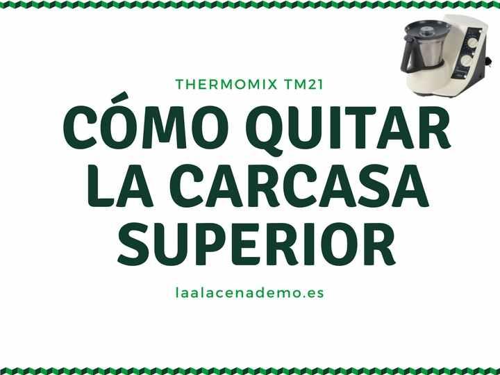 Cómo quitar la carcasa superior de Thermomix TM31