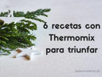 Top 6 recetas de Navidad con Thermomix