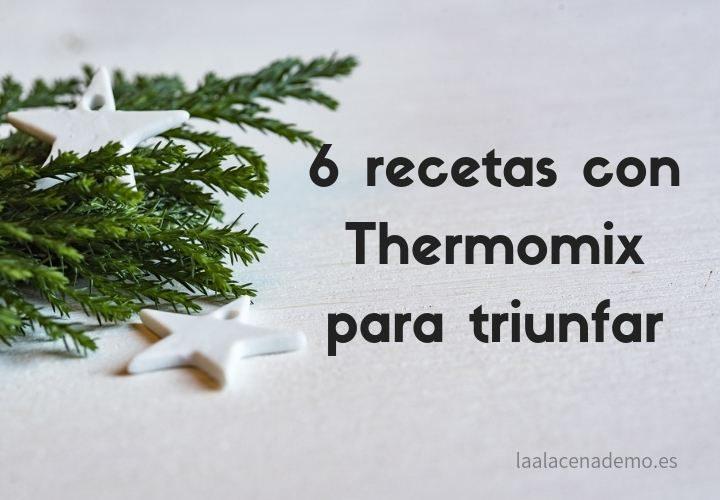Recetas de Navidad con Thermomix para triunfar en casa